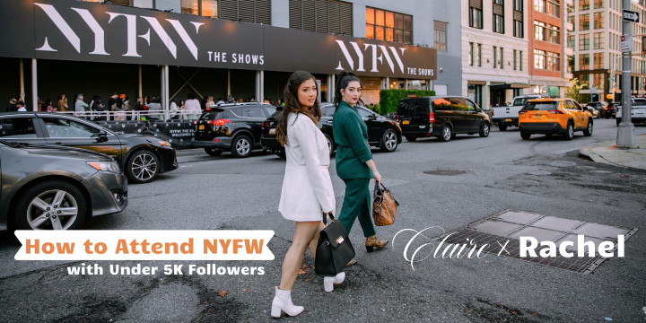 How to attend NYFW with under 5k followers